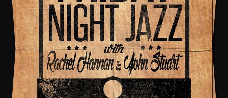 Friday Night Jazz With Rachel Hannan & John Stuart