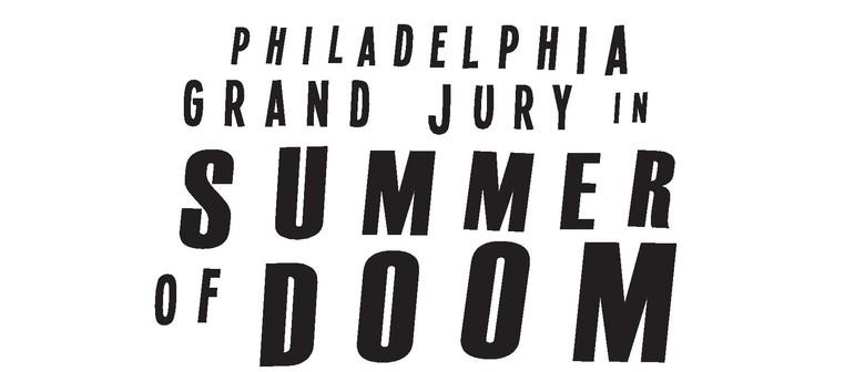 Philadelphia Grand Jury - Summer Of Doom Tour Halloween