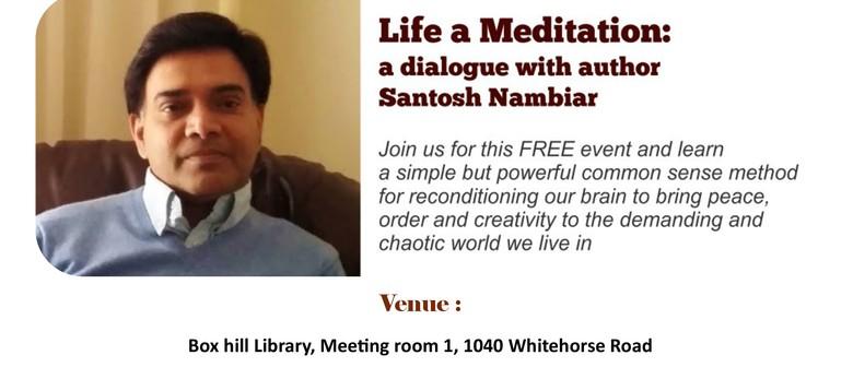 Life a Meditation. A dialogue with Author Santosh Nambiar