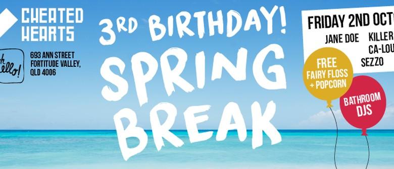 Cheated Hearts Third Birthday: Spring Break