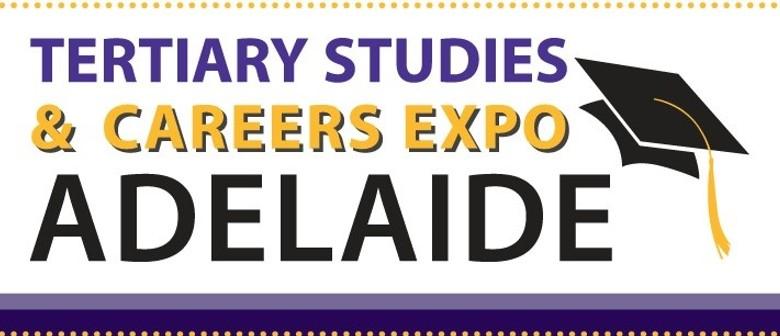 Tertiary Studies & Careers Expo Adelaide - TSCEA