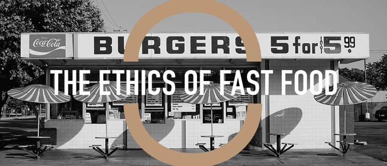 The Ethics Of Fast Food