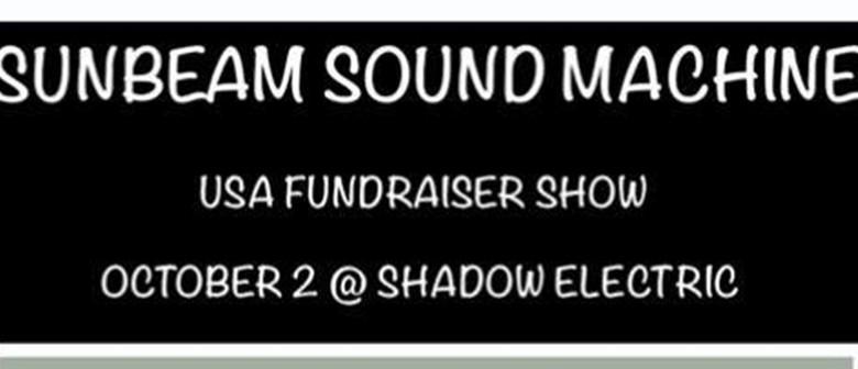 Sunbeam Sound Machine - USA Fundraiser Show