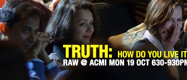 Raw: Truth - How Do You Live It?