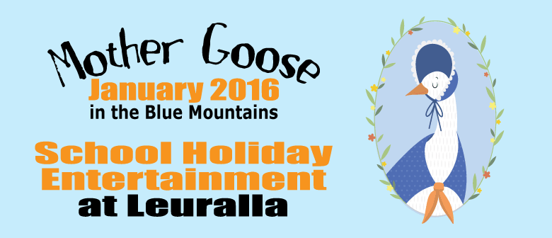 Mother Goose in the Blue Mountains