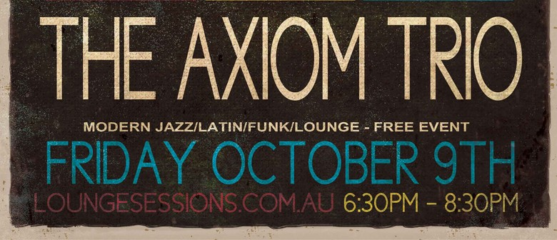 The Axiom Jazz Trio: Friday Night Jazz