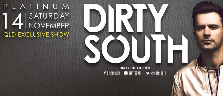 Dirty South Gold Coast Exclusive Show