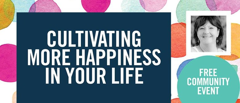 Cultivating More Happiness In Your Life