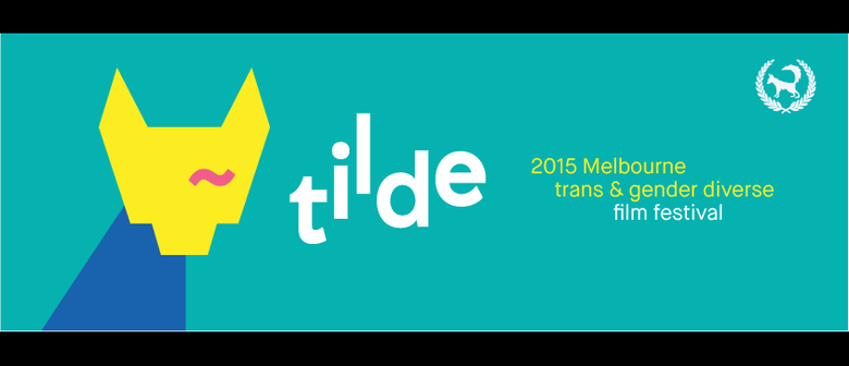 Tilde: Melbourne Trans And Gender Diverse Film Festival