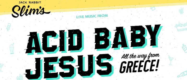 Acid Baby Jesus (Greece) + Mt. Mountain + Wheelers of Oz