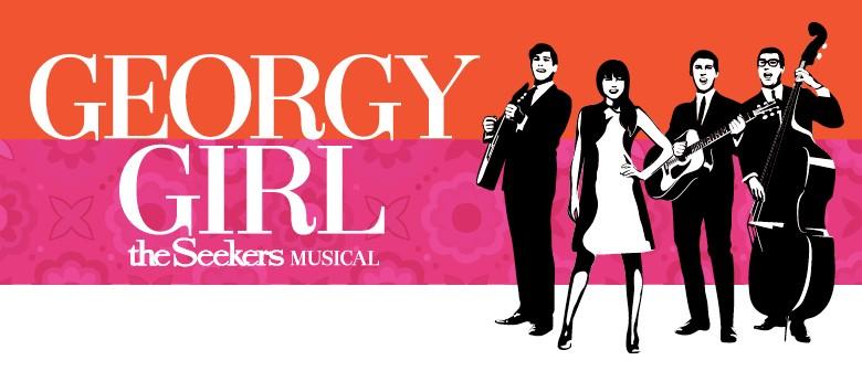 Georgy Girl: The Seekers Musical