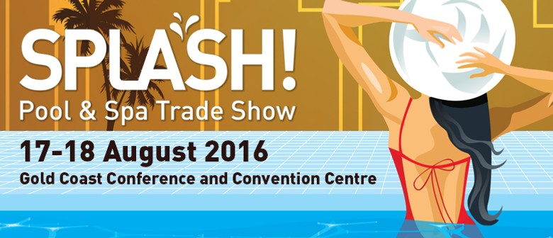 splash pool spa trade show gold coast eventfinda ForSplash Pool Show Gold Coast