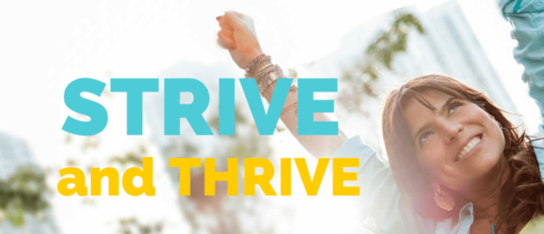 Strive and Thrive - Campaign Launch