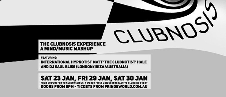 Fringe World - The Clubnosis Experience -A Mind/Music Mashup