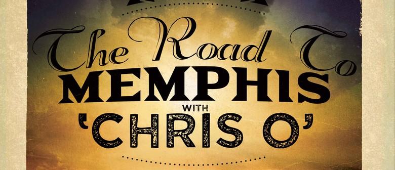 Chris O - Road to Memphis