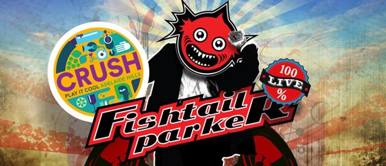 Crush Festival - Fishtail Parker