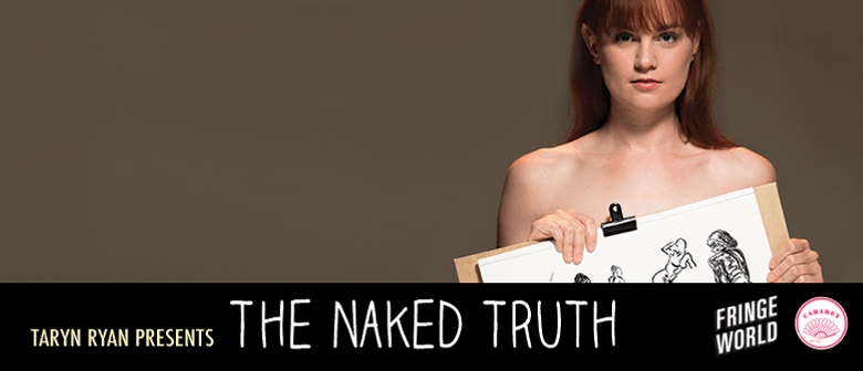 The Naked Truth – Perth Fringeworld Festival