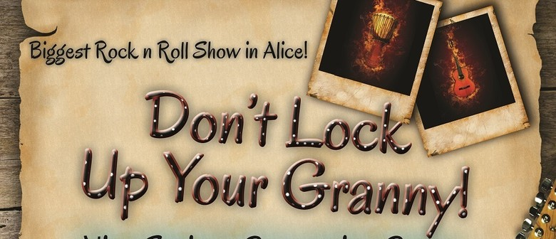Don't Lock Up Your Granny 50s,60s Rock and Roll Show