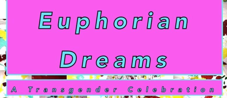 Euphorian Dreams: A Transgender Celebration