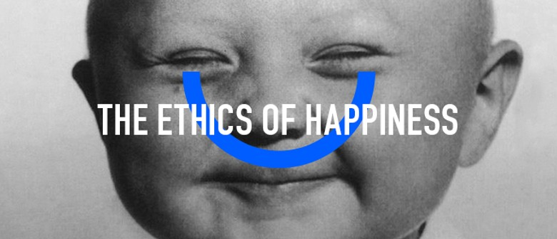 The Ethics Of Happiness