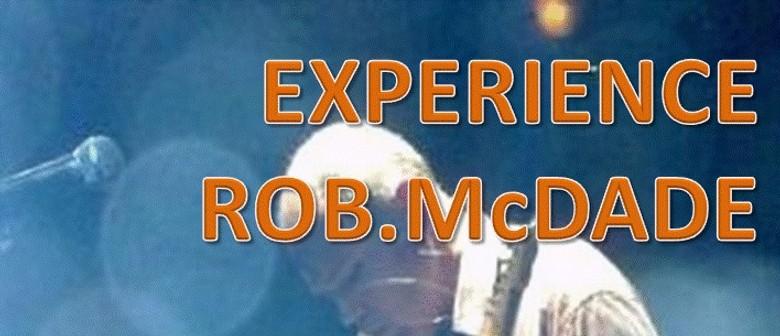 Experience Rob McDade