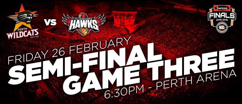 Perth Wildcats Vs Illawarra Hawks - Semi Final, Game Three