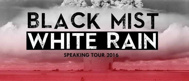 Black Mist, White Rain - Speaking Tour 2016