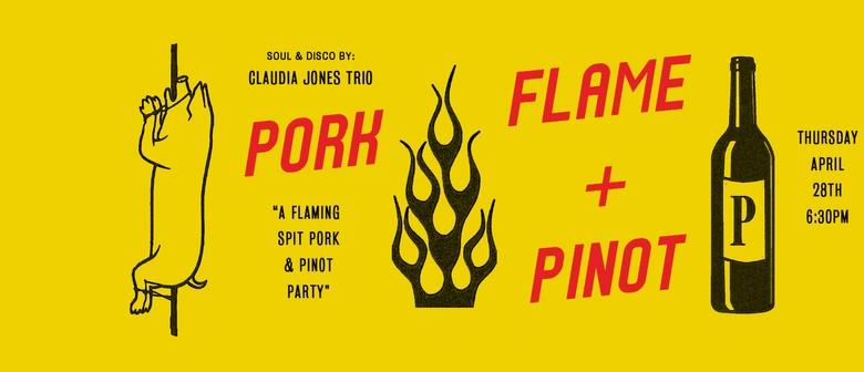 Pork, Flame & Pinot