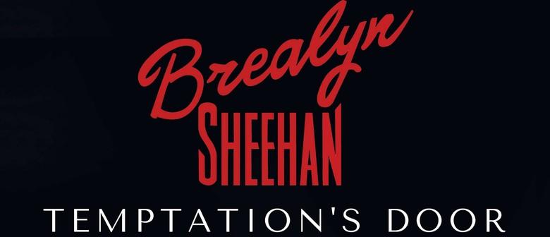 Brealyn Sheehan Debut EP Launch - Temptation's Door