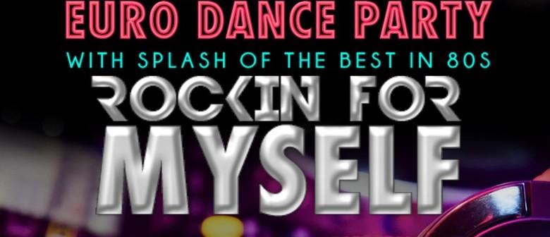 Rockin for Myself 80's 90's Mega Dance Party