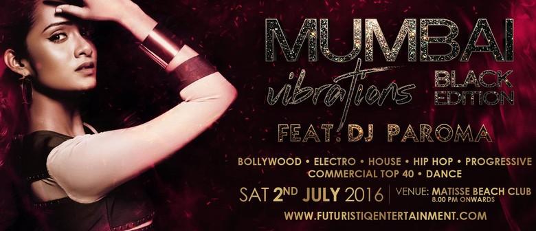 Mumbai Vibrations Black Edition Feat. DJ Paroma