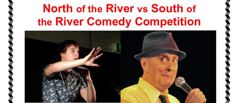 North of the River vs South of the River Comedy Competition