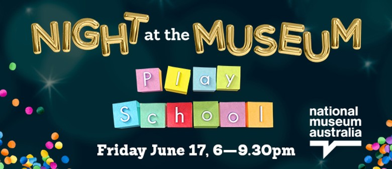 Night at the Museum - Play School