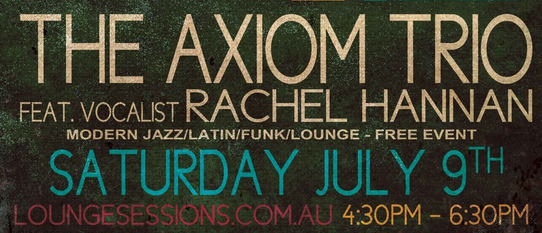 Axiom Jazz Trio Feat. Rachel Hannan - Saturday Night Jazz