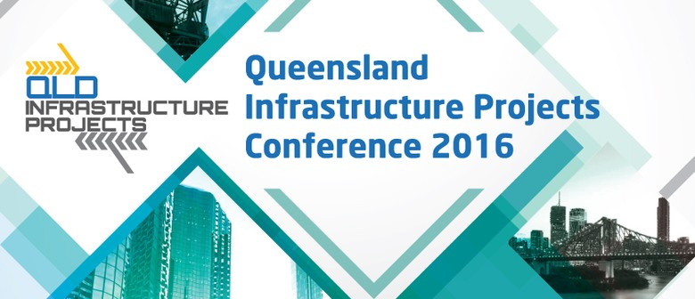 2nd Annual QLD Infrastructure Projects Conference 2016