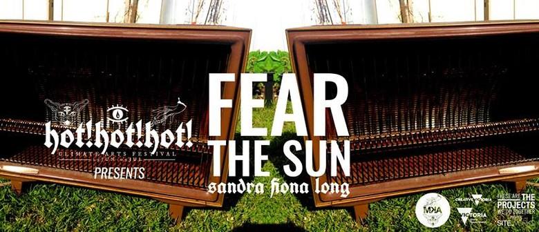 Fear the Sun - Hot! Hot! Hot! Festival