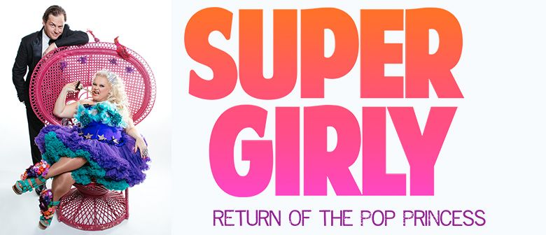 SuperGirly - Return of the Pop Princess