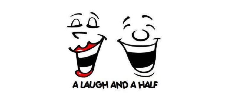 A Laugh and A Half