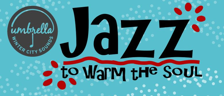 Jazz to Warm the Soul