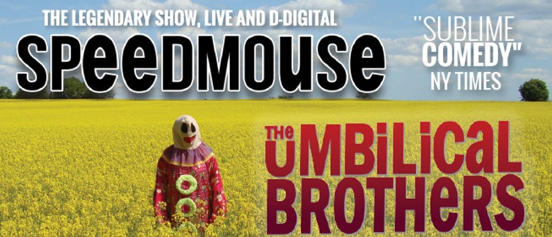The Umbilical Brothers Speedmouse