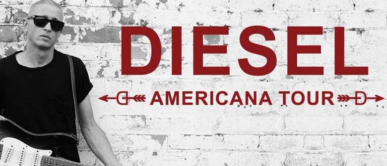 Diesel - Americana Tour: SOLD OUT