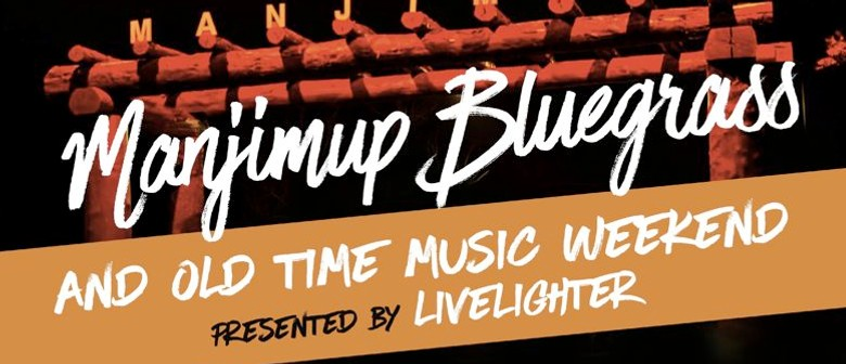 Manjimup Bluegrass and Old Time Music Weekend 2016