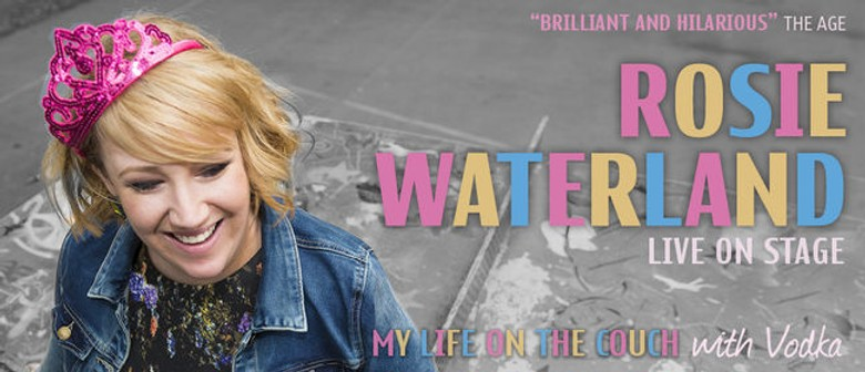 Rosie Waterland - My Life On The Couch Tour