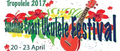 Sunshine Coast Ukulele Festival - Tropulele 2017