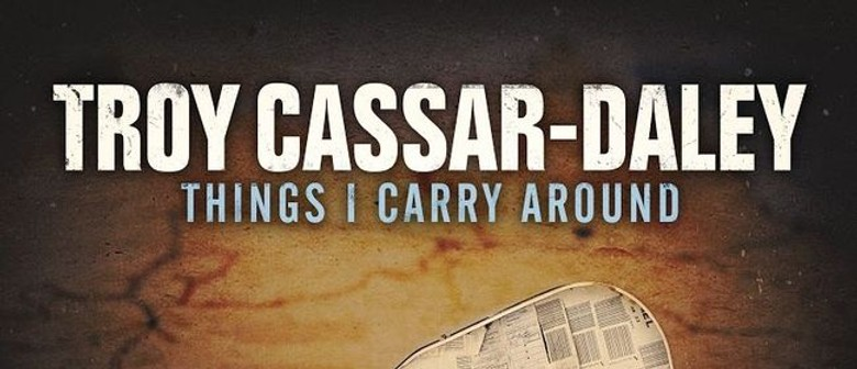 Troy Cassar-Daley - Things I Carry Around Tour