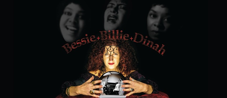 Bessie Billie Dinah - Empress, Lady and Queen of The Blues