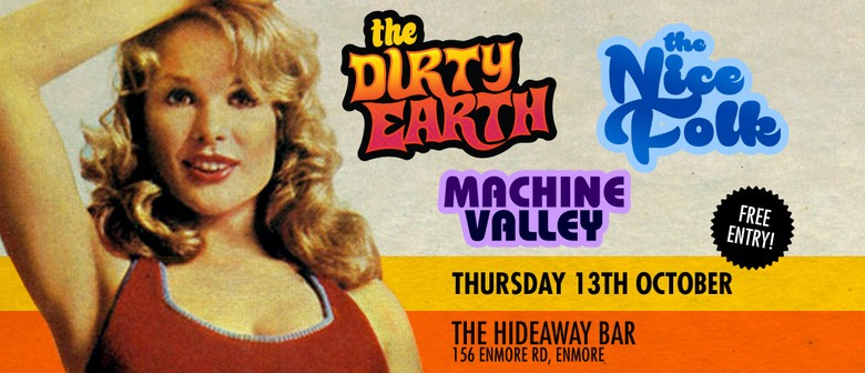 The Dirty Earth, The Nice Folk and Machine Valley