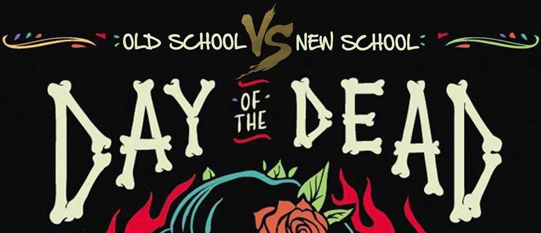 Old School Vs New School - Day of The Dead