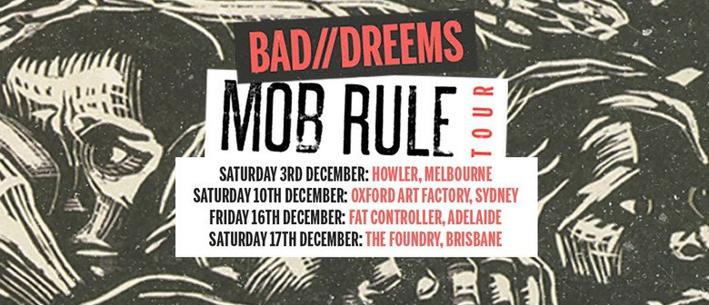 Bad//Dreems - Mob Rule Tour