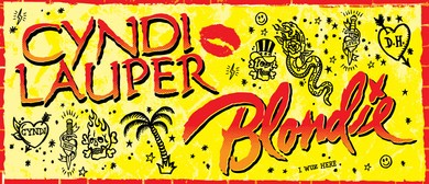 Cyndi Lauper and Blondie Arena Shows
